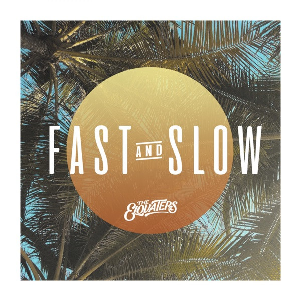 THE ELOVATERS - Fast And Slow