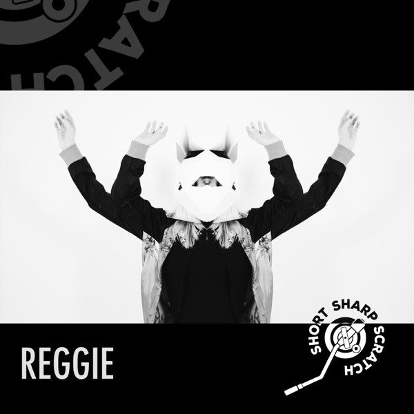 Short Sharp Scratch - Reggie