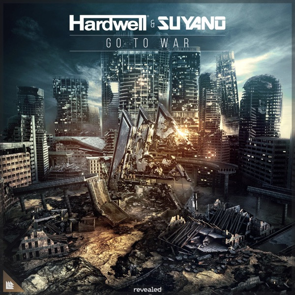 Hardwell & Suyano - Go To War (Extended Mix)