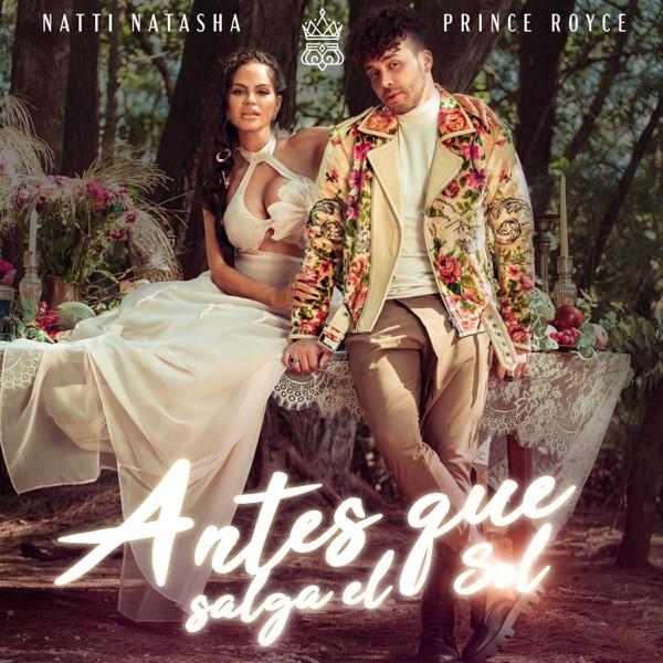 Natti Natasha Ft. Prince Royce - Antes Que Salga El Sol