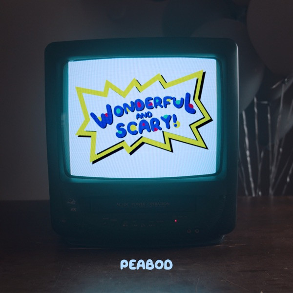 PEABOD - Wonderful And Scary