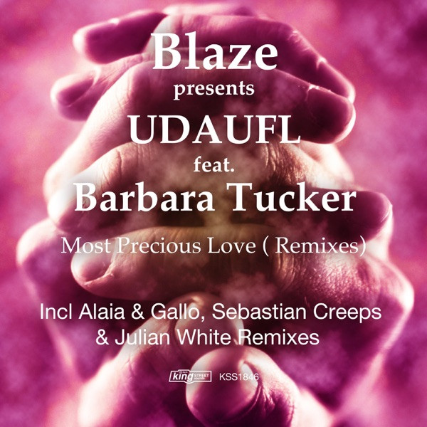 BLAZE FEAT BARBARA TUCKER - MOST PRECIOUS LOVE (ALAIA & GALLO REMIX)