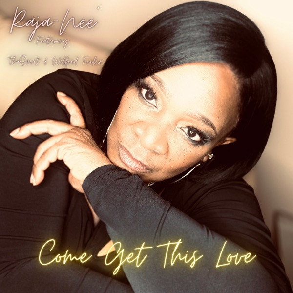 Raja-Nee - Come Get This Love