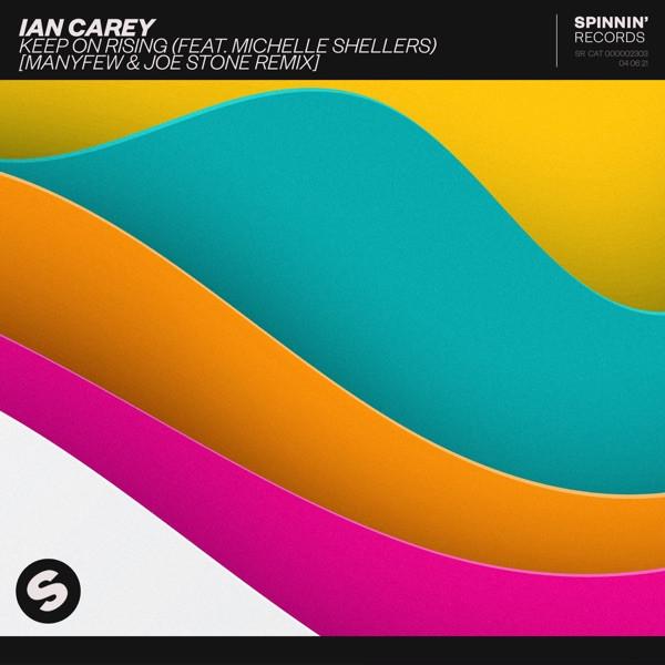 Ian Carey, ManyFew, Joe Stone, Michelle Shellers - Keep On Rising (feat. Michelle Shellers)