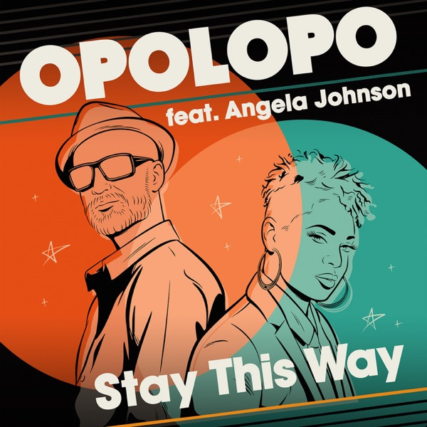 Opolopo Ft. Angela Johnson - Stay This Way