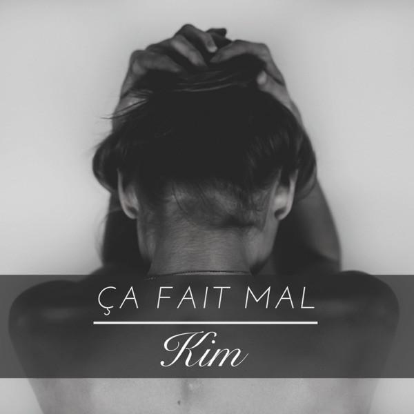 KIM - CA FAIT MAL