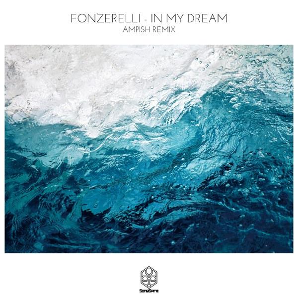 Fonzerelli, AMPISH - In My Dream - AMPISH Remix