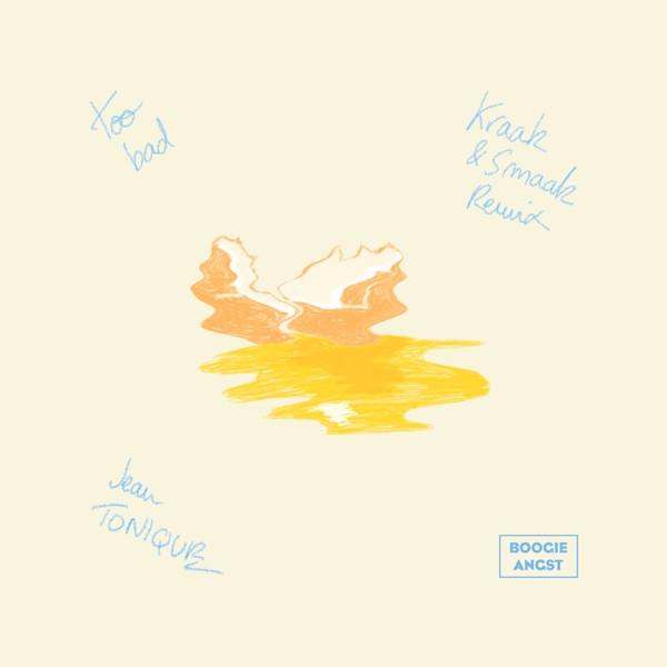 Jean Tonique - Too Bad (Kraak & Smaak Remix)