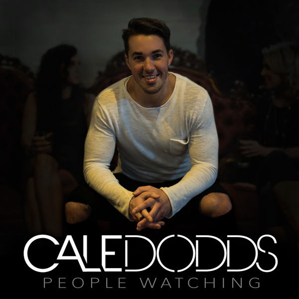 Cale Dodds - People Watching