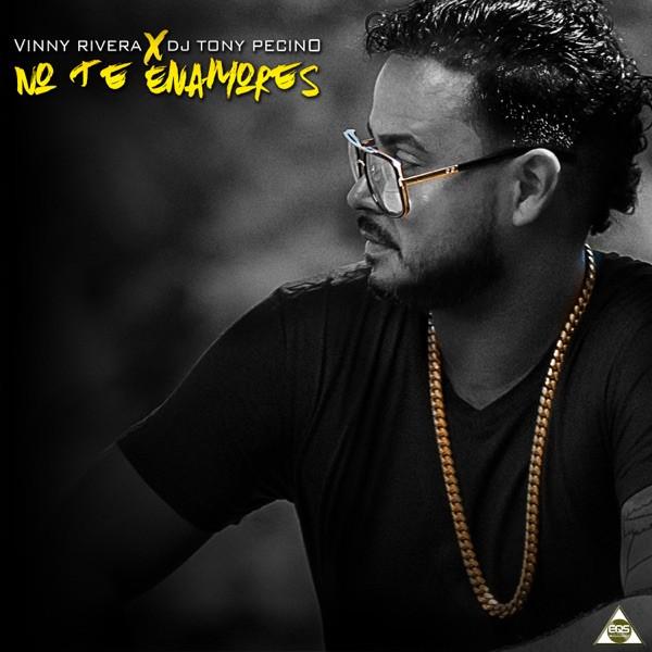 Vinny Rivera feat Dj Tony Pecino - No Te Enamores