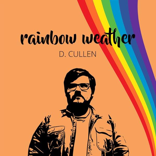 D. Cullen - Rainbow Weather