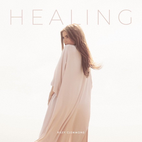 Riley Clemmons - Healing