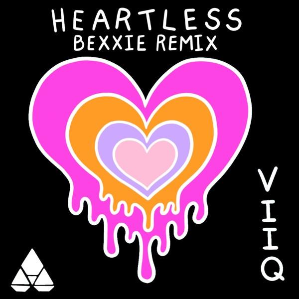 Viiq - Heartless (Bexxie Remix)