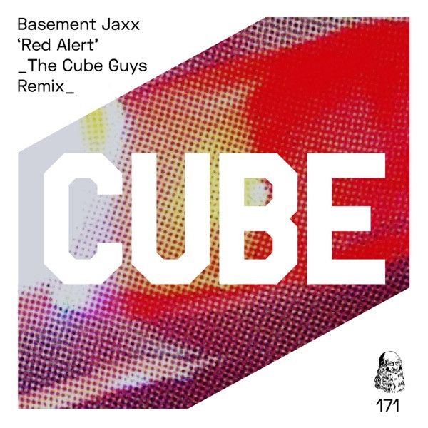 Basement Jaxx, The Cube Guys - Red Alert - (The Cube Guys Remix)
