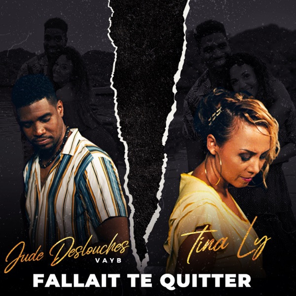 TINA LY feat JUDES DELOUCHES - FALLAIT TE QUITTER