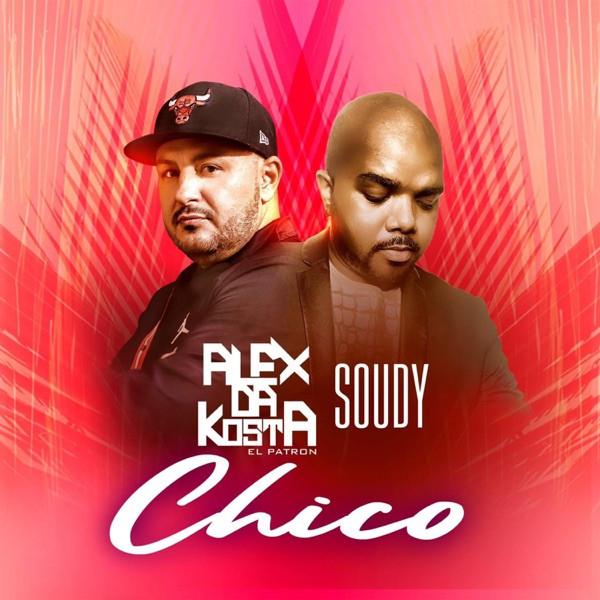 Alex Da Kosta Feat Soudy - Chico