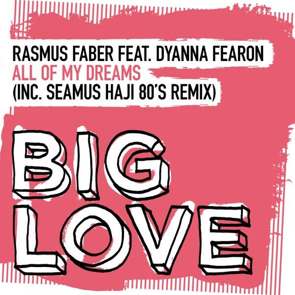 Rasmus Faber featuring Dyanna Fearon - All Of My Dreams