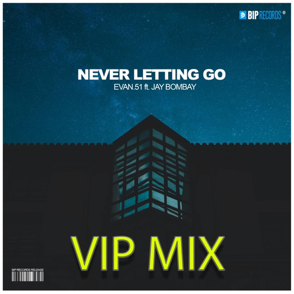 EVAN.51 feat. Jay Bombay - Never letting go
