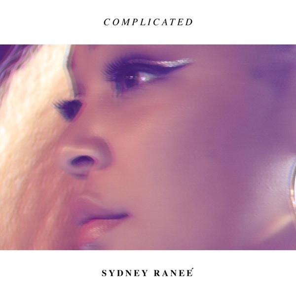 Sydney Ranee - Complicated