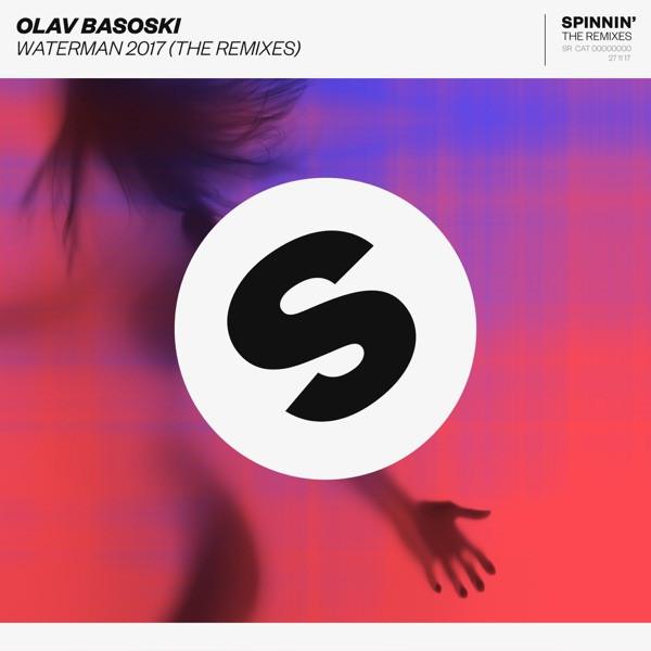 Olav Basoski feat. Spyder - Waterman 2017 (Joe Stone Remix)