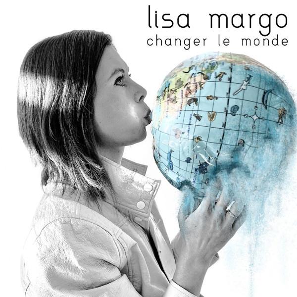 Lisa Margo - Changer le monde
