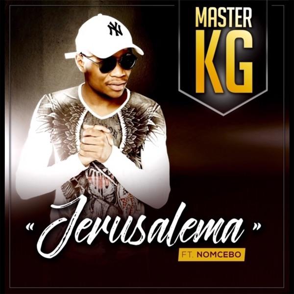 MASTER KG - Jerusalema Feat. Nomcebo Zikode