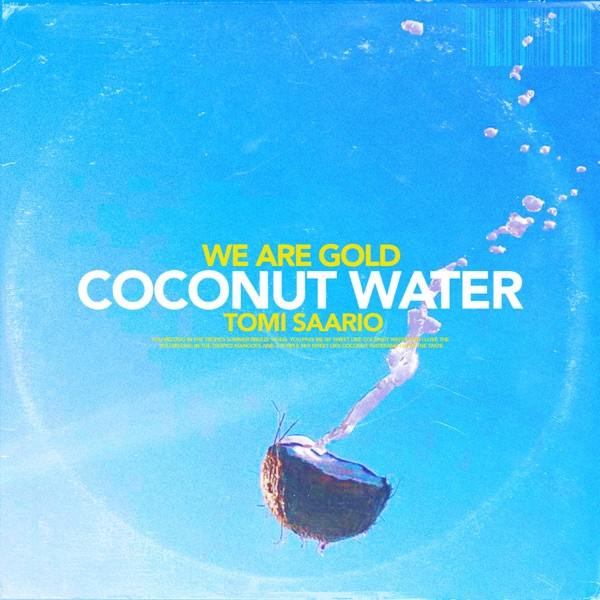 We are gold et Tomi saario - Coconut water