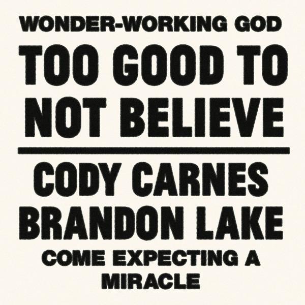 Cody Carnes & Brandon Lake - Too Good To Not Believe