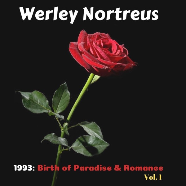 Werley Nortreus - Birth of Paradise & Romance