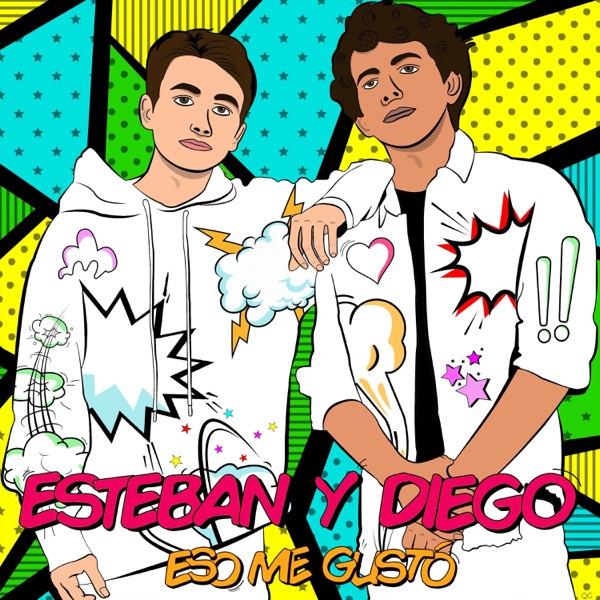 Esteban y  Diego - Eso me gusto