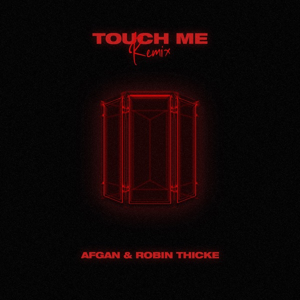 Afgan & Robin Thicke - Touch Me (Remix)