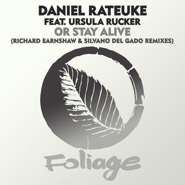 DANIEL RATEUKE Feat URSULA RUCKER - Or Stay Alive (Richard Earnshaw Inner Spirit Remix)