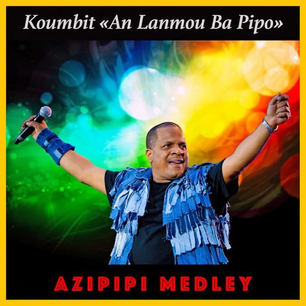 KOUMBIT AN LANMOU BA PIPO - MEDLEY AZIPIPI