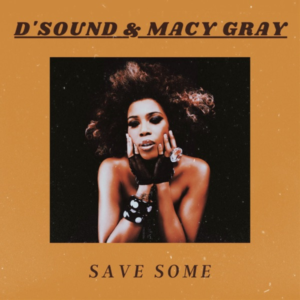 D'Sound & Macy Gay - Save Some