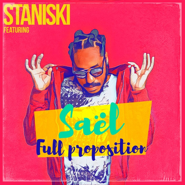 STANISKI feat SAEL - FULL PROPOSITION