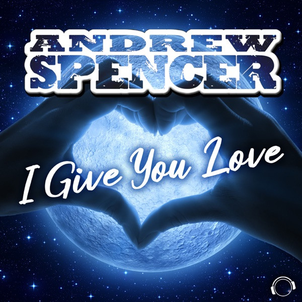 ANDREW SPENCER - I GIVE YOU LOVE - 2021
