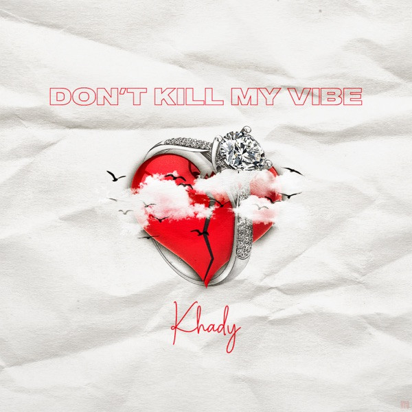 KHADY - Don't Kill My Vibe