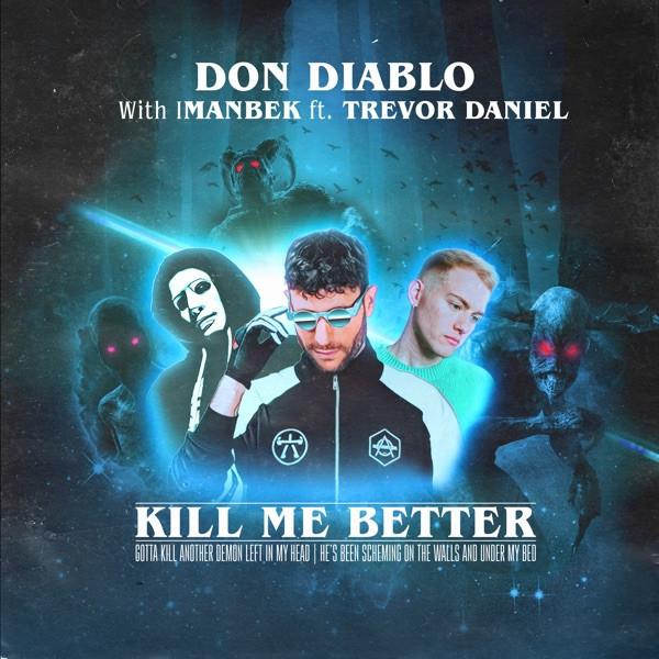 Don Diablo, Imanbek, Trevor Daniel - Kill Me Better