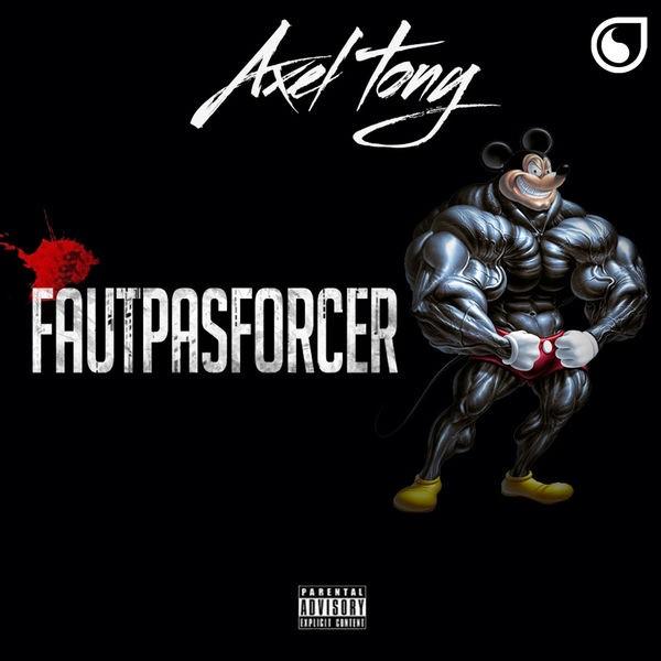 Axel Tony - Faut Pas Forcer
