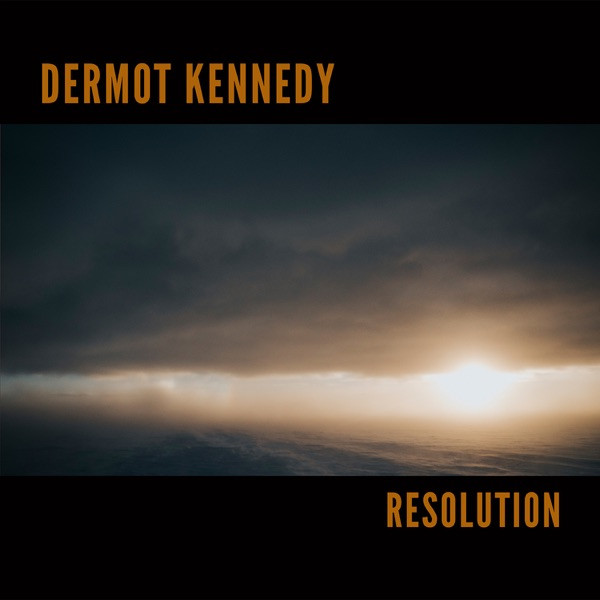 Dermot Kennedy - Resolution