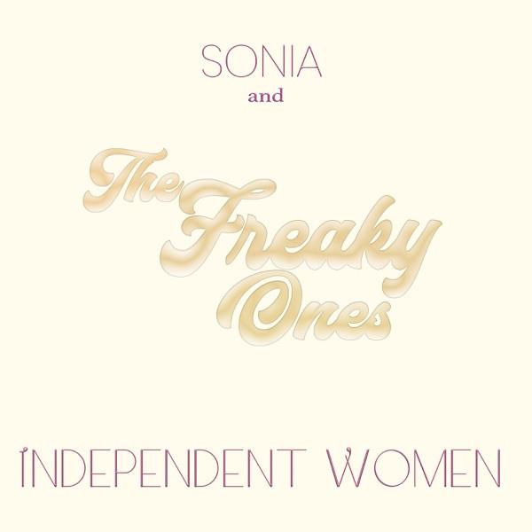Sonia & The Freaky Ones - Independant Women