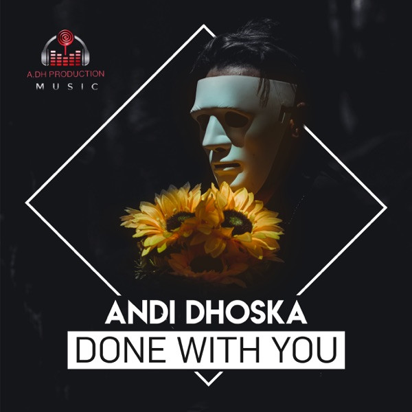 Andi Dhoska - Done With You