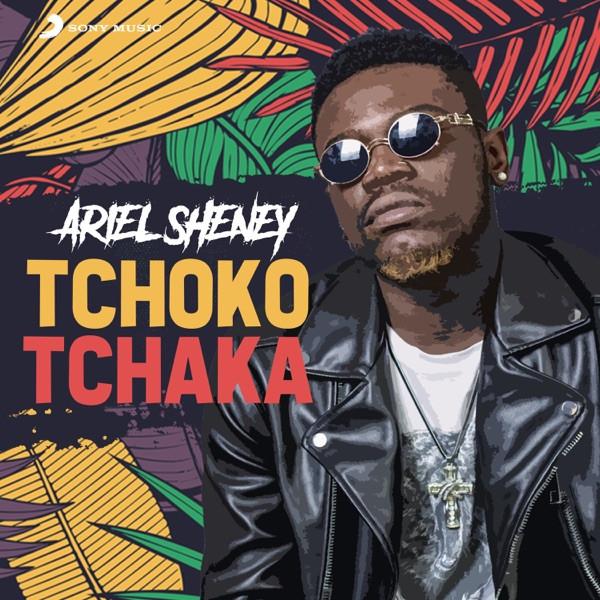 Ariel Sheney - Tchoko Tchaka