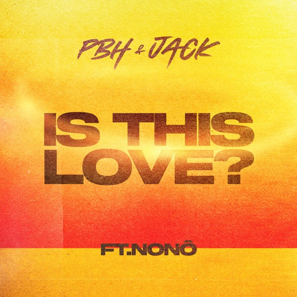 PBH & JACK - Is This Love