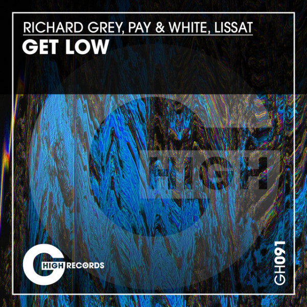Richard Grey, Pay & White, Lissat - Get Low