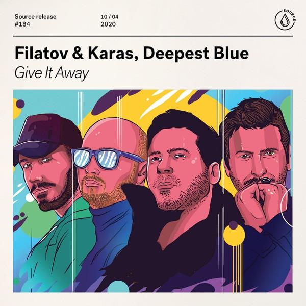 Give It Away - Filatov & Karas & Deepest Blue