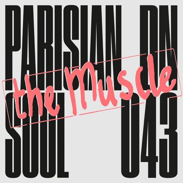 Parisian Soul - The Muscle (Folamour Edit)