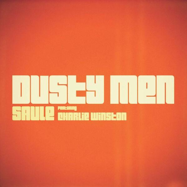 Dusty men (feat. Charlie Winston)