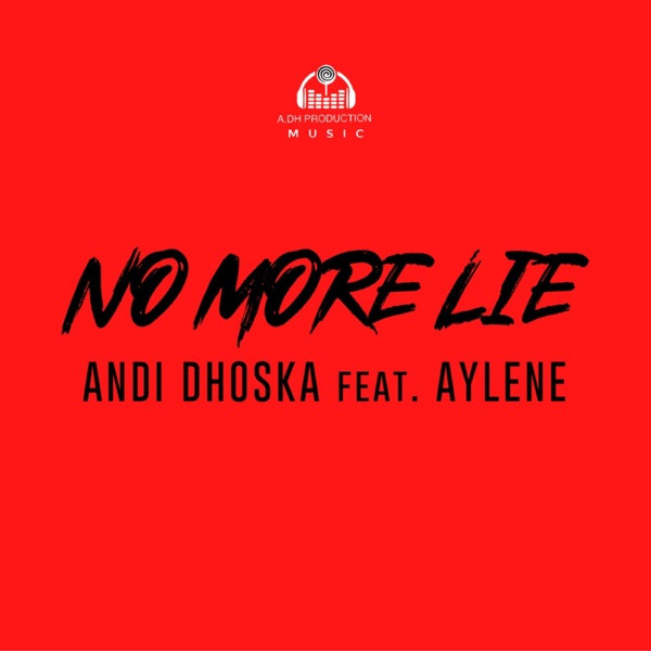 Andi Dhoska - No More Lie (Feat. Aylene)