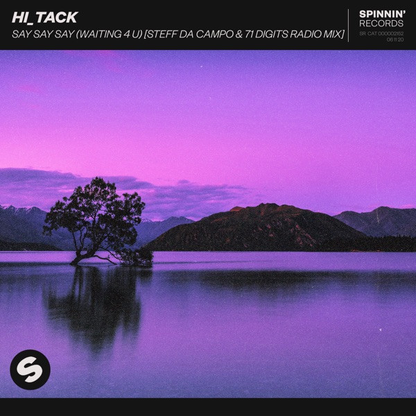 Hi Tack - Say Say Say (Steff Da Campo x 71 Digits)